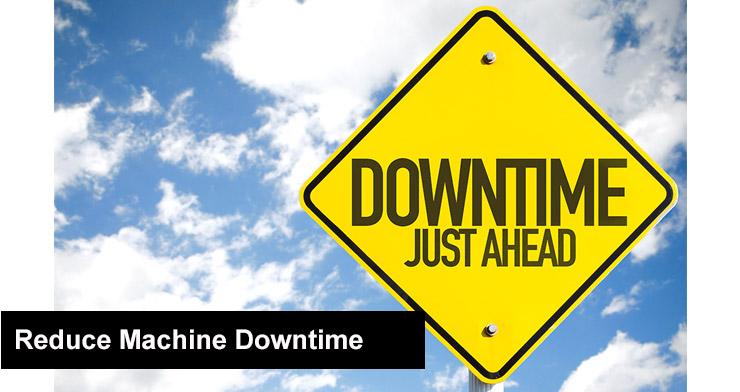 Reduce Machine Downtime